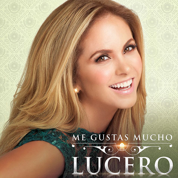 LUCERO ME GUSTAS MUCHO